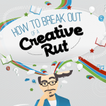 Are You in A Creative Rut?